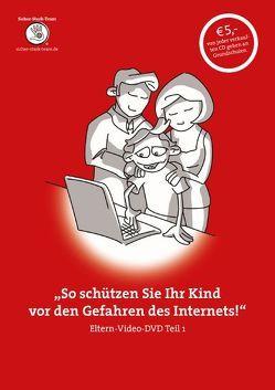 """""""So schützen Sie Ihr Kind vor den Gefahren des Internets!"""" von Schmitz,  Ralf"""