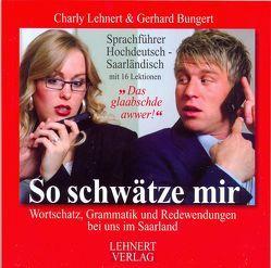 So schwätze mir von Bungert,  Gerhard, Lehnert,  Charly, Thiebaut,  Patrick