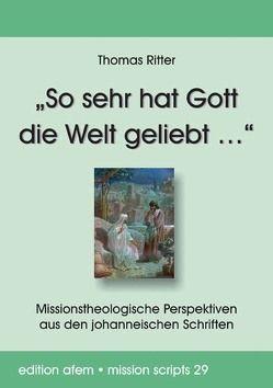 """""""So sehr hat Gott die Welt geliebt …"""" von Ritter,  Thomas"""