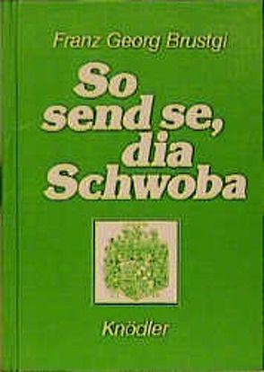 So send se, dia Schwoba von Brustgi,  Franz G, Helferstorfer,  Hans