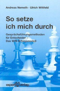 So setze ich mich durch von Nemeth,  Andreas, Wittfeld,  Ulrich