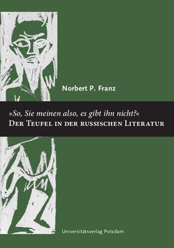 """""""So, Sie meinen also, es gibt ihn nicht?"""" von Franz,  Norbert P."""