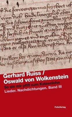 So sie mir pfiff zum Katzenlohn von Ruiss,  Gerhard, Wolkenstein,  Oswald von