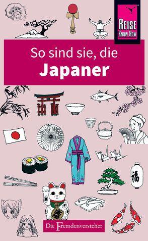 So sind sie, die Japaner von Ainsley,  Robert, Hama,  Noriko, Kaji,  Sahoko, Rice,  Jonathan