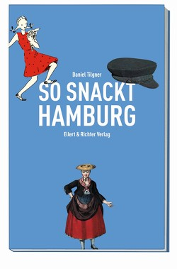 So snackt Hamburg von Tilgner,  Daniel