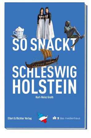 So snackt Schleswig-Holstein von Groth,  Karl-Heinz