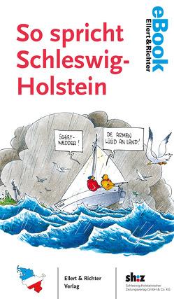 So spricht Schleswig-Holstein von Groth,  Karl-Heinz, Schleswig-Holsteinischer Zeitungsverlag (Herausgeber),  Schleswig-Holsteinischer Zeitungsverlag