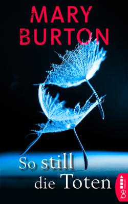 So still die Toten von Burton,  Mary, Will,  Karin