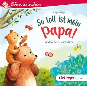 So toll ist mein Papa! von Gustavus,  Frank, Jatkowska,  Ag, Poppe,  Kay, Reider,  Katja