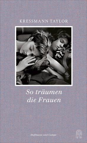 So träumen die Frauen von Hertle,  Marion, Kressmann Taylor,  Kathrine