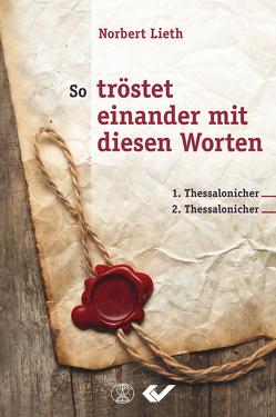 So tröstet einander mit diesen Worten von Lieth,  Norbert