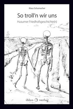 So troll'n wir uns von Schumacher,  Klaus