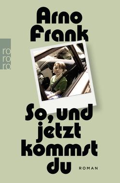 So, und jetzt kommst du von Frank,  Arno
