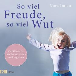 So viel Freude, so viel Wut von Imlau,  Nora