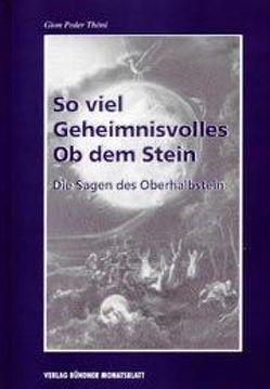 So viel Geheimnisvolles Ob dem Stein von Bergamin,  Pius, Thöni,  Gion P