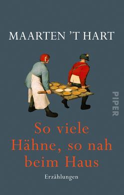 So viele Hähne, so nah beim Haus von Hart,  Maarten 't, Seferens,  Gregor