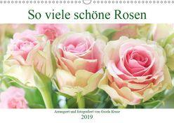 So viele schöne Rosen (Wandkalender 2019 DIN A3 quer) von Kruse,  Gisela