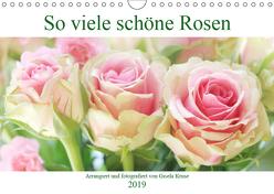 So viele schöne Rosen (Wandkalender 2019 DIN A4 quer) von Kruse,  Gisela