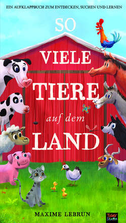 So viele Tiere auf dem Land von Kiesel,  TextDoc, Lebrun,  Maxime, Otter,  Isabel, Rohrbacher,  Bea