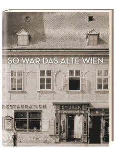 So war das Alte Wien