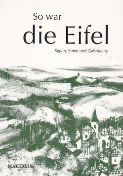 So war die Eifel von Ziebolz,  Gerhard