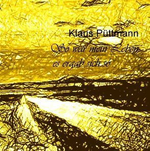 So war mein Leben – Es ergab sich so von Püttmann,  Klaus