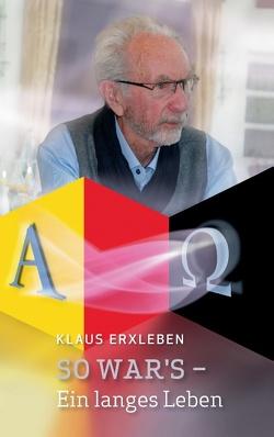 So war's – Ein langes Leben von Erxleben,  Klaus