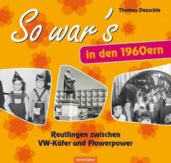 So war's in den 1960ern von Deuschle,  Thomas