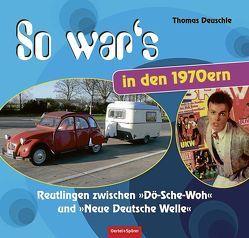 So war's in den 1970ern von Deuschle,  Thomas