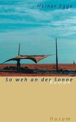 So weh an der Sonne von Egge,  Heiner