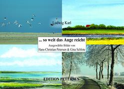 …so weit das Auge reicht von Karl,  Ludwig, Petersen,  Hans-Christian, Schlote,  Gina