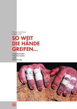 So weit die Hände greifen… von Hochholzer,  Thomas, Schöffl,  Volker