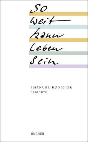 So weit kann Leben sein von Rudigier,  Emanuel