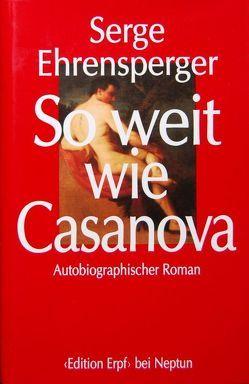 So weit wie Casanova von Ehrensperger,  Serge