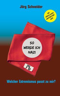 So werde ich Nazi von Hümmler,  Holm Gero, Richter,  Carmen, Schäfer,  Sahel, Schmalz,  Sebastian, Schneider,  Joerg, Thorwarth,  Katja