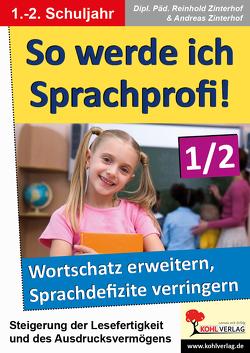 So werde ich Sprachprofi! / Klasse 1-2 von Zinterhof,  Andreas, Zinterhof,  Reinhold
