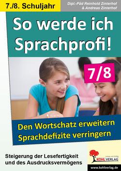 So werde ich Sprachprofi! / Klasse 7-8 von Zinterhof,  Andreas, Zinterhof,  Reinhold