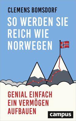So werden Sie reich wie Norwegen von Bomsdorf,  Clemens