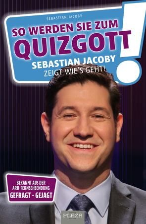So werden Sie zum Quizgott von Jacoby,  Sebastian