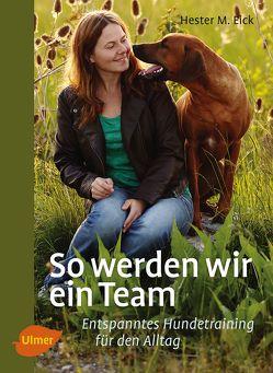 So werden wir ein Team von Eick,  Hester M.