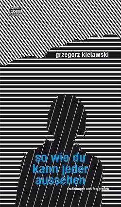So wie du kann jeder aussehen von Kielawski,  Grzegorz