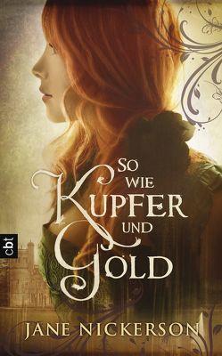 So wie Kupfer und Gold von Höfker,  Ursula, Nickerson,  Jane