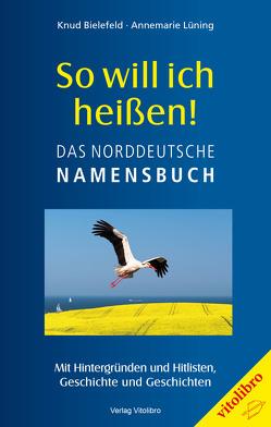 So will ich heißen! von Bielefeld,  Knud, Lüning,  Annemarie