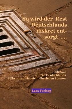 So wird der Rest Deutschlands diskret entsorgt von Freitag,  Lars