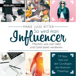 So wird man Influencer! von Ritter,  Marie Luise