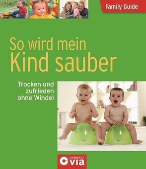 So wird mein Kind sauber – Trocken und zufrieden ohne Windel von Sarkady,  Claudia, Wachter,  Klaus