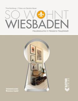 So wohnt Wiesbaden von Hauer,  Sandra, Humburg,  Tina