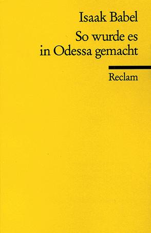 So wurde es in Odessa gemacht von Babel,  Isaak