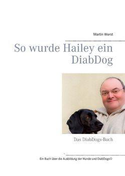 So wurde Hailey ein DiabDog von Worst ,  Martin