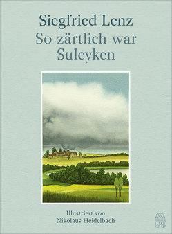 So zärtlich war Suleyken von Heidelbach,  Nikolaus, Lenz,  Siegfried